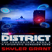 The District: A Futuristic Dungeon Core: The Laboratory Book 3 Audiobook by Skyler Grant Narrated by Gabriella Cavallero