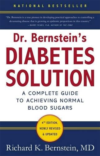 Dr. Bernstein's Diabetes Solution: The Complete Guide to Achieving Normal Blood Sugars by Richard K. Bernstein