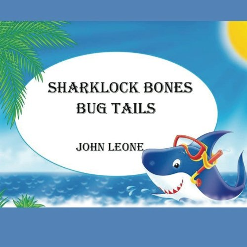 Sharklock Bones: Bug Tails (Sharklock Bones Tails) pdf