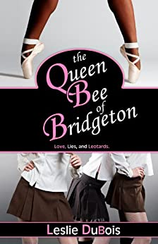 The Queen Bee of Bridgeton (Dancing Dream #1) by [DuBois, Leslie]
