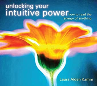 Unlocking Your Intuitive Power: How to Read the Energy of Anything
