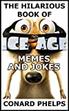 The Hilarious Book Of Ice Age Memes And Jokes