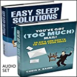Self Management: 2 Manuscripts: You've Got (Too Much) Mail and Easy Sleep Solutions    Chris A. Baird