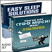 SELF MANAGEMENT: 2 MANUSCRIPTS: YOU'VE GOT (TOO MUCH) MAIL AND EASY SLEEP SOLUTIONS