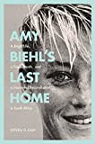 #8: Amy Biehl's Last Home: A Bright Life, a Tragic Death, and a Journey of Reconciliation in South Africa