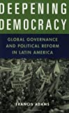 Deepening Democracy, Francis Adams, 0275979717
