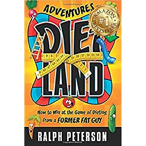 Adventures in Dietland: How to Win at the Game of Dieting from a Former Fat Guy 51sV0QNyprL