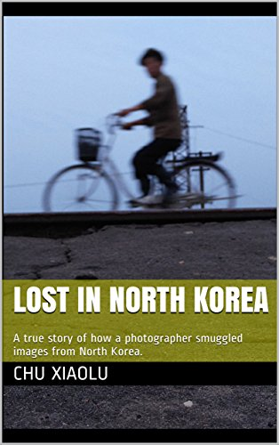 Lost In North Korea: A true story of how a photographer smuggled images from North Korea.