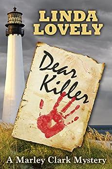 Dear Killer: A Marley Clark Mystery (Marley Clark Mysteries Book 1) by [Lovely, Linda]