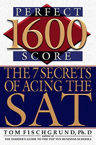 (1600 Perfect Score: The 7 Secrets of Acing the SAT)