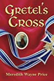 Gretel's Cross by  Meredith Wayne Price in stock, buy online here
