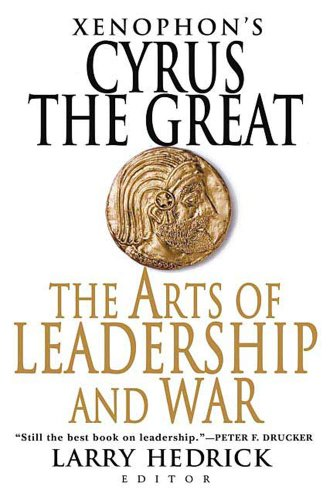 Amazon xenophons cyrus the great the arts of leadership and xenophons cyrus the great the arts of leadership and war by xenophon fandeluxe Ebook collections