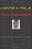 img - for Troublemaker: A Personal History of School Reform since Sputnik book / textbook / text book