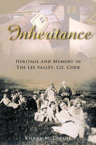 Inheritance: Heritage & Memory In The Lee Valley, Co. Cork