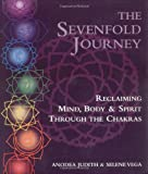 img - for The Sevenfold Journey: Reclaiming Mind, Body and Spirit Through the Chakras by Anodea Judith (1993-04-01) book / textbook / text book