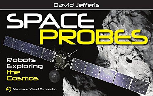 Space Probes: Robots Exploring the Cosmos (Starcruzer Visual Companion Book 3)