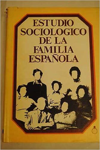 Estudio sociológico de la familia española (Publicaciones del Fondo para la Investigación Económica y Social de la Confederación Española de Cajas de ...