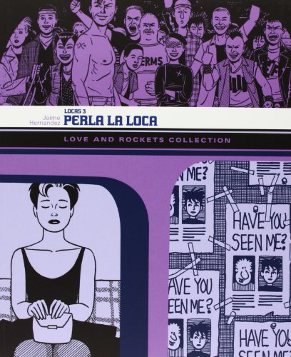 Perla la loca. Love and rockets collection. Locas: 3