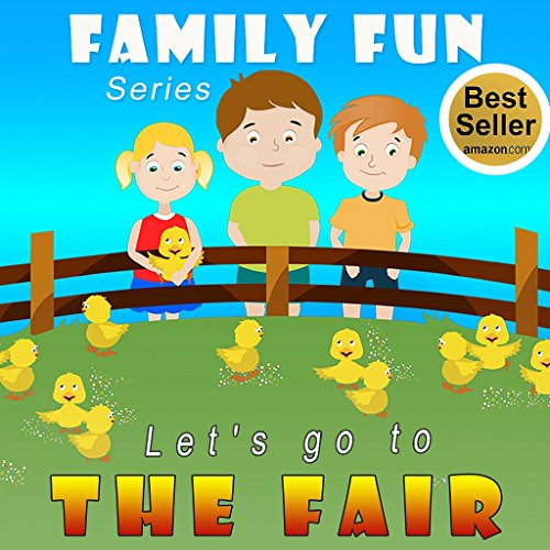 Kids Book: Let's go to the Fair: Illustrated Kids Book for ages 2-8 (Family Fun Kids Books Series) ()