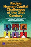 Facing Human Capital Challenges of the 21st Century, Gabriella Gonzalez and Lynn A. Karoly, 0833045687