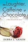 The Laughter, Caffeine and Chocolate Volume 2, Debra Graem, 1624193072