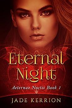 Eternal Night (Aeternae Noctis Book 1) by [Kerrion, Jade]