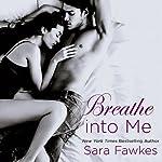 Breathe into Me | Sara Fawkes