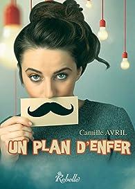 Un plan d'enfer par Camille Avril