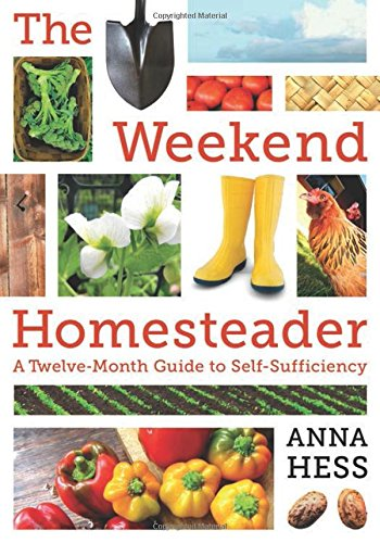 The-Weekend-Homesteader-A-Twelve-Month-Guide-to-Self-Sufficiency
