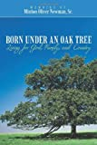 Born under an Oak Tree, Minton Oliver Newman Sr., 1462706088