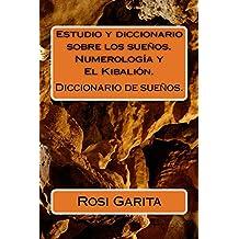 Estudio y diccionario sobre los sueños.: Numerología y El Kibalión. (Spanish Edition)