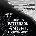 The Angel Experiment: A Maximum Ride Novel | James Patterson