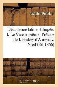 Décadence latine, éthopée. I. Le Vice suprême par Joséphin Péladan