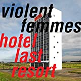 51sVEIfWIML. SL160  - Violent Femmes - Hotel Last Resort (Album Review)