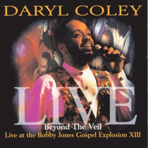 Amazon.com: Beyond The Veil: Live At Bobby Jones Gospel Explosion XIII: Daryl Coley: MP3 Downloads