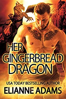 Her Gingerbread Dragon : Dragon Blood Book 2 (A Dragon Shifter Romance) by [Adams, Elianne]