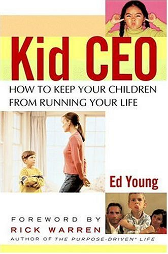 Kid CEO: How to Keep Your Children from Running Your Life