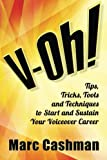 img - for V-Oh!: Tips, Tricks, Tools and Techniques to Start and Sustain Your Voiceover Career book / textbook / text book
