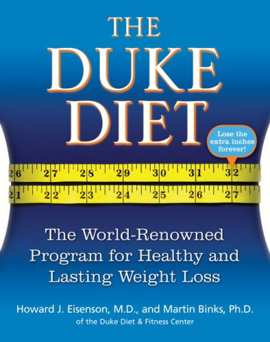 The Duke Diet: The World-Renowned Program for Healthy and Lasting Weight Loss PDF
