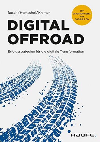 Digital Offroad: Erfolgsstrategien für die digitale Transformation (Haufe Fachbuch) (German Edition)