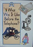 What Was It Like Before the Telephone?, Paul Humphrey, 0811457362