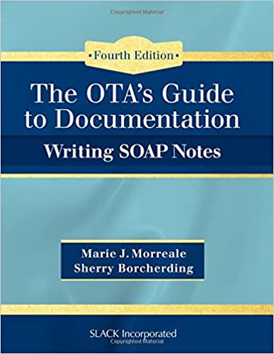 Otas guide to documentation writing soap notes 9781630912963 otas guide to documentation writing soap notes 4th edition fandeluxe Images