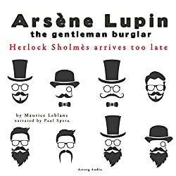 Herlock Sholmes Arrives Too Late (The adventures of Arsène Lupin 8)