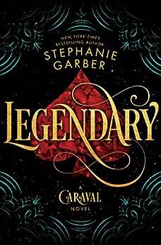 Legendary: A Caraval Novel by [Garber, Stephanie]