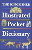 img - for The Kingfisher Illustrated Pocket Dictionary book / textbook / text book