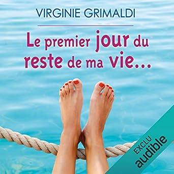 Le premier jour du reste de ma vie...: Virginie Grimaldi, Marie-Françoise Coelho, Audible