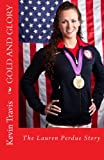 Gold and Glory: the Lauren Perdue Story, Kevin Travis, 1494446537
