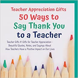 Teacher Appreciation Gifts 50 Ways To Say Thank You To A Teacher