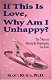 If This Is Love, Why Am I Unhappy?, Scott Kudia, 0741433281