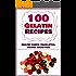 100 Gelatin Recipes - healthy candy, paleo-style, refined sugar free (gelatin secret, Paleo books, Paleo diet, Paleo diet for beginners, Paleo diet cookbook, Paleo diet recipes, Paleo recipes)